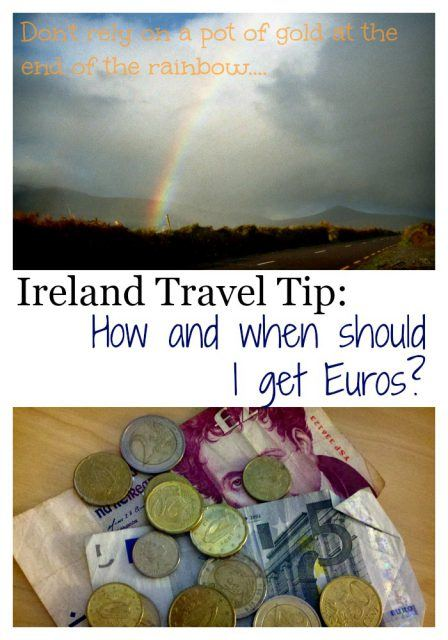 Ireland travel tip: how and when to get Euros for your Ireland vacation