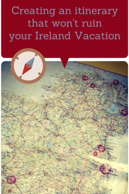 Creating an Ireland itinerary that won't ruin your vacation.