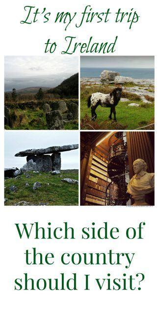 Ireland vacation question: Which side of Ireland for a first vacation?