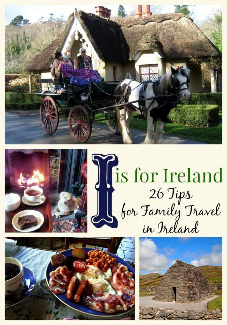 I is for Ireland: 26 Tips for Family Travel in Ireland