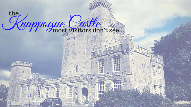 The Knappogue Castle most visitors don't see. Castle tour in County Clare, Ireland. Ireland travel tips   Ireland vacation   IrelandFamilyVacations.com