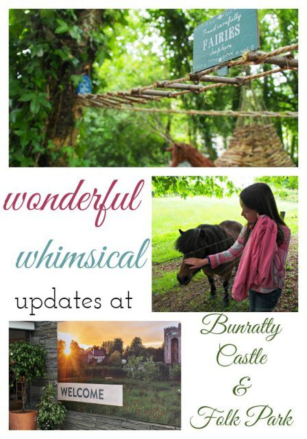 Wonderful, whimsical updates at Bunratty Castle & Folk Park. Ireland travel tips | Ireland vacation |IrelandFamilyVacations.com