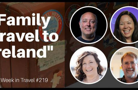 Family Travel to Ireland #219 | This Week in Travel Podcast