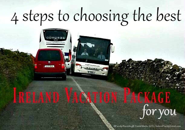 4 steps to choosing the best Ireland vacation package for you. Ireland travel tips | Ireland vacation | IrelandFamilyVacations.com