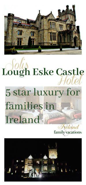 Lough Eske Castle Hotel, County Donegal, Ireland   5 Star Luxury for Families