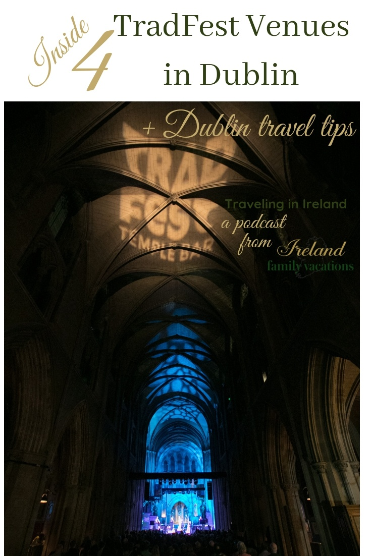 Visiting Four Amazing TradFest Venues in Dublin   Traveling in Ireland Podcast Episode 61