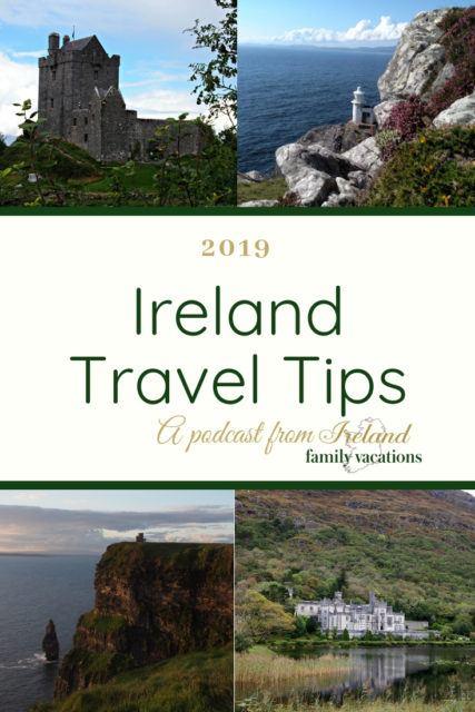 2019 Ireland Travel Tips from Ireland Family Vacations