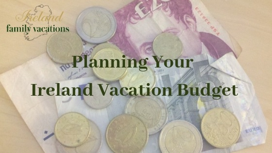 planning your Ireland vacation budget