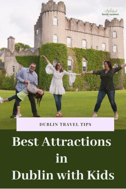 tips for visiting Dublin with Kids