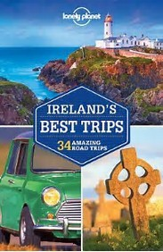 Ireland's Best Trips by Lonely Planet- Featuring 34 amazing road trips, from 2-day escapes to 2-week adventures.