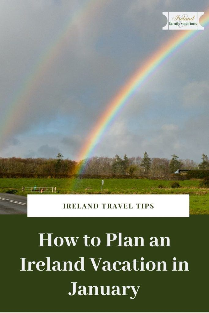 How to Plan an Ireland Vacation in January