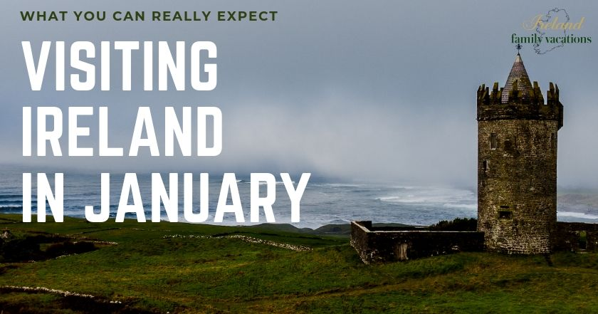 What to expect when you visit Ireland in January