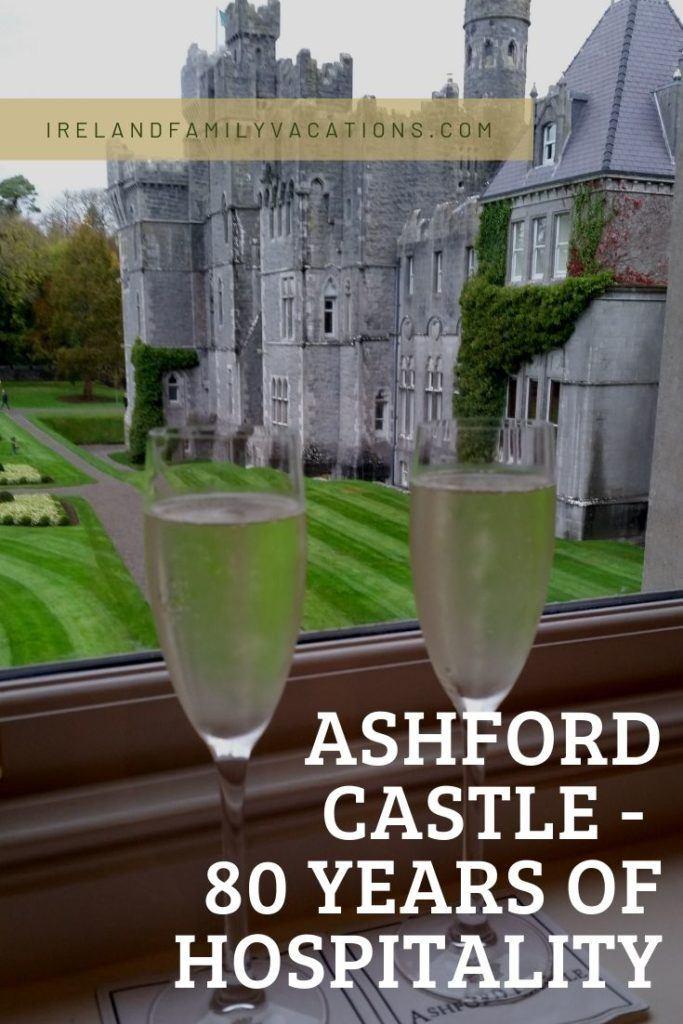 80 Years of Hospitality at Ashford Castle, Cong, County Mayo, Ireland