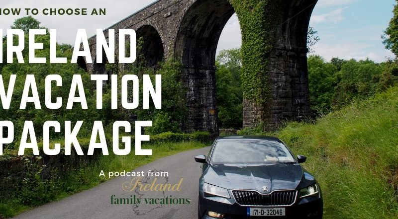 Rebroadcast: Ireland Vacation Package Tips | Traveling in Ireland Podcast Episode 75