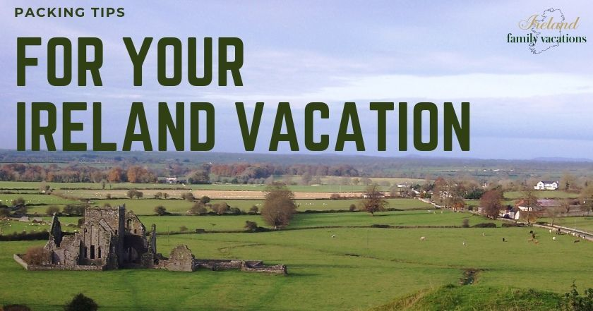 packing tips for your Ireland vacation