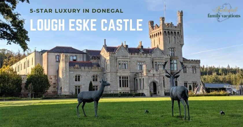 5 Star Luxury at Lough Eske Castle in Donegal