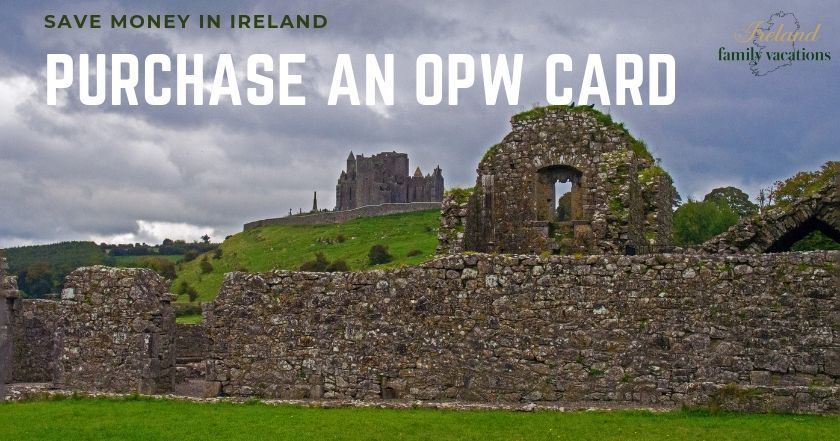 save money in Ireland- purchase an OPW Heritage Card