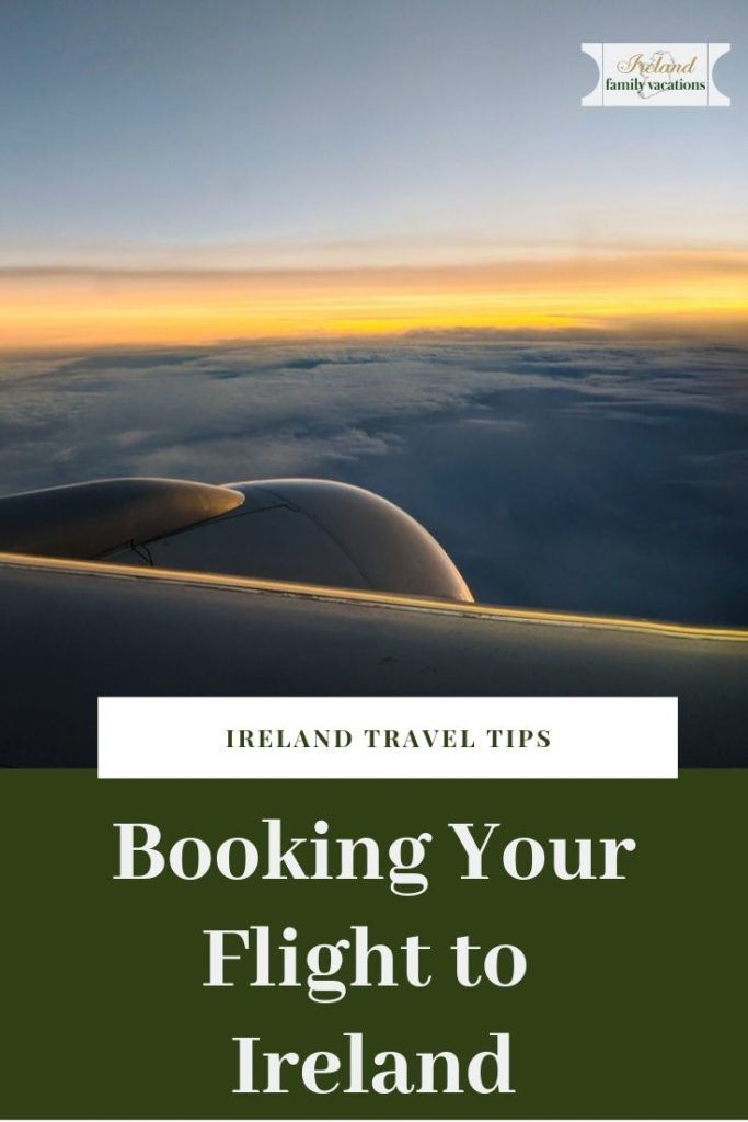 Ireland travel tip- Booking your flight to Ireland